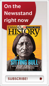 Subscribe to Canada's History magazine now!
