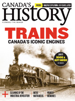 Canada's History cover of December-January 2018 issue featuring trains