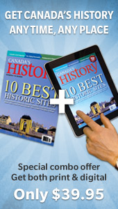 Special combo offer for both print and digital Canada's History subscriptions!