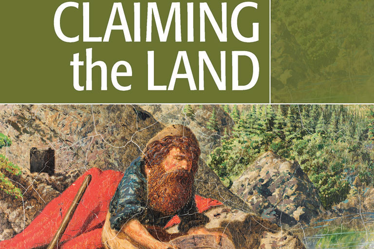 Claiming the Land British Columbia and the Making of a New El Dorado