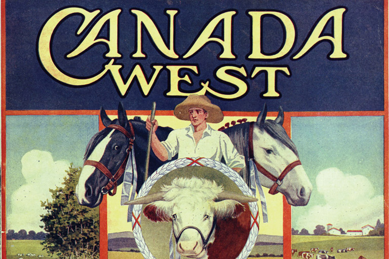 Selling the Prairie Good Life - Canada's History
