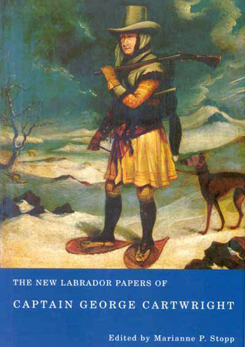 Book cover for The New Labrador Papers of Captain George Cartwright published in 2008.